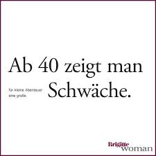 Brigitte Woman Geburtstag 40 Lebensweisheiten Sprüche Zitate