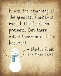 just about anyone would have thought this was a horrible christmas  christmas advent calendar markus zusak the book thief snowman quote