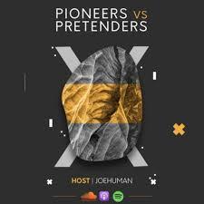 Pioneers VS Pretenders