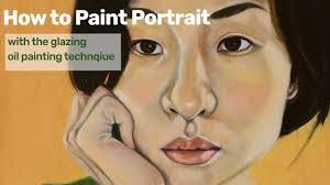 how to paint portrait glazing oil painting technique