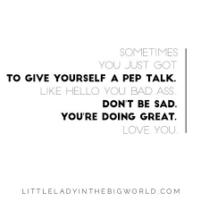 Pep Talk Quotes pep talk quote Btches love Quotes Pinterest Pep talks and 20