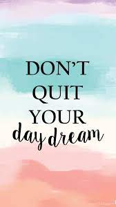 Don't Quit your Daydream Watercolor ...