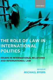 the role of law in international politics essays in international the role of law in international politics essays in international relations and international law by michael byers