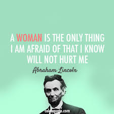 Quotes By Abraham Lincoln Simple Abraham Lincoln Quote About Woman Protect Love Hurt Afraid CQ