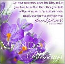 Christian Monday Quotes Best Of MONDAY BLESSINGS COLOSSIANS 2424 A CHRISTIAN PILGRIMAGE