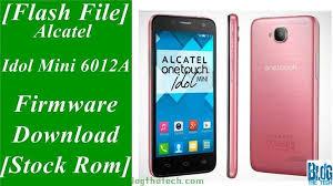 Flash File] Alcatel Idol Mini 6012A ...