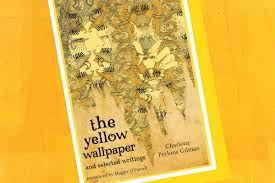 Why Every Woman Should Read The Feminist Short Story The Yellow