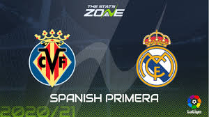 2020-21 Spanish Primera – Villarreal vs Real Madrid Preview & Prediction -  The Stats Zone