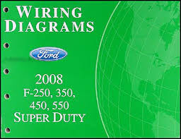 2008 ford f 250 thru 550 super duty wiring diagram manual original