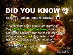 Go to Link Pop-up View Separately. The Bible itself is against decorating  Christmas  trees
