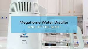 megahome water distiller review one of the best