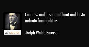 Coolness And Absence Of Heat And Haste Quote Awesome Heat Quotes