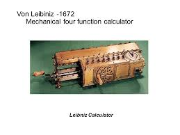 evolution of the computer zeroth generation mechanical blaise 4 leibniz calculator von leibiniz 1672 mechanical four function calculator
