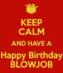 Happy birthday blow job