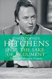 for the sake of argument essays and minority reports by for the sake of argument essays and minority reports by christopher hitchens