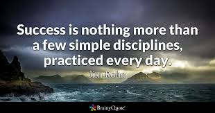 Jim Rohn Quotes New Success Is Nothing More Than A Few Simple Disciplines Practiced