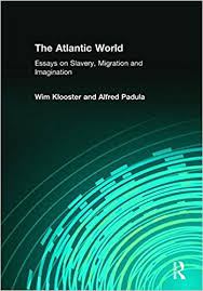 com the atlantic world essays on slavery migration and  the atlantic world essays on slavery migration and imagination