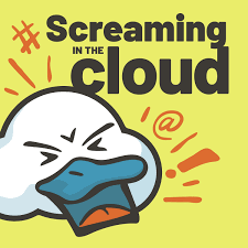 Screaming in the Cloud