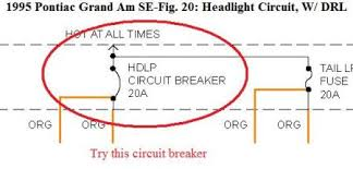 1995 pontiac grand am headlights electrical problem 1995 pontiac it is a circuit breaker not fuse