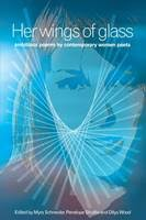 Her Wings of Glass by Myra Schneider, Penelope Shuttle | Waterstones