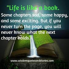 Book Quotes About Life Custom Life Is Like A Book Turn The Page For Next Chapter Wisdom Quotes