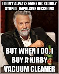 i don't always make incredibly stupid, impulsive decisions but ... via Relatably.com