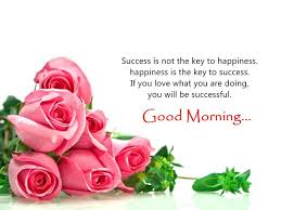 Good Morning Best Happiness Quotes About Successful Love It Gorgeous Bast Love Pictures With Good Morning