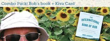 for the reader in your life pair a kiva card with the international bank of bob the inspiring story of meeting people who ve been helped through