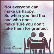 I Appreciate You Quotes For Loved Ones Do not take loved ones for granted by Unknown Author McGill Media 47