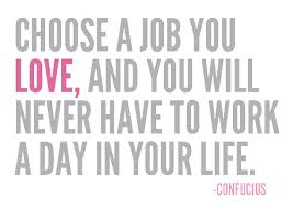 Find A Job You Love Quote Mesmerizing Get A Job You Love Quotes Quotes