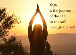 yoga is the journey of the self to the self through the self happy international