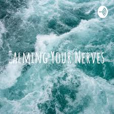 Calming Your Nerves