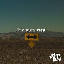 Visual Statements Bin Kurz Weg Sprüche Zitate Quotes