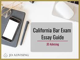 Bar Exam Essays California Bar Exam Essay Guide Jd Advising