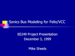Vcc Organizational Chart Sonics Bus Modeling For Felix Vcc Ee249 Project Presentation