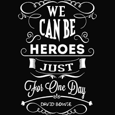 We Can Be Heroes Just For One Day Women ...