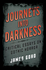 journeys into darkness critical essays on gothic horror  critical essays on gothic horror