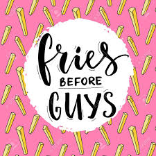 Fries Before Guys Feminism Slogan Feminist Funny Quote With