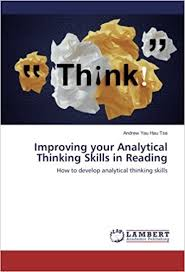 what are analytical skills improving your analytical thinking skills in reading how to develop