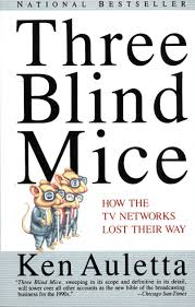 amazon three blind mice how the tv networks lost their way 9780679741350 ken auletta books