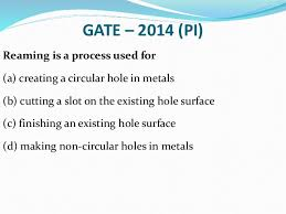 when a hole is reamed in metal to size it is ch 6 reaming boring broaching