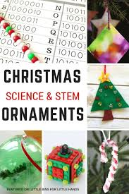 Christmas Science Ornaments for Kids To Make for Christmas STEM