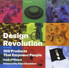 The Design Revolution Design Revolution 100 Products That Empower People By