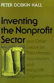 inventing the nonprofit sector and other essays on philanthropy   inventing the nonprofit sector and other essays on philanthropy voluntarism and nonprofit