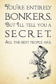 Mad Hatter Quotes Beauteous Alice In Wonderland Quote You're Entirely Bonkers Mad Hatter