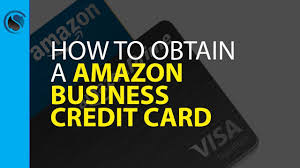 How To Obtain An Amazon Business Credit Card Youtube