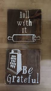 wooden kitchen sign decor be grateful roll with it just