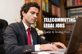 Telecommuter Jobs Telecommuting Legal Jobs Guide To Find Them Telecommute Jobs