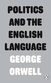 george orwell essay politics and the english language list of   the unoriginality of orwells critique language lingua franca politics and english essay analysis politicsandtheenglishlan politics and