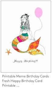 Birthday Printable Cards Hapey Birthday Printable Meme Birthday Cards Fresh Happy